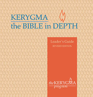 Kerygma - The Bible in Depth Leader`s Guide