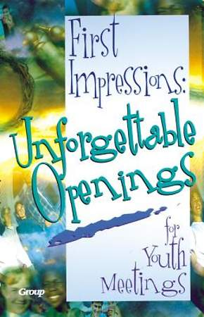 First Impressions Unforgettable Openings for Youth Meetings