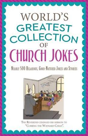 The World`s Greatest Collection of Church Jokes