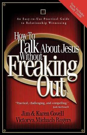 How to Talk about Jesus Without Freaking Out