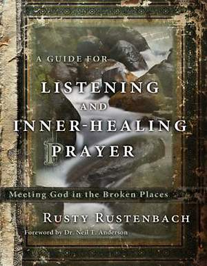 A Guide for Listening and Inner-Healing Prayer [ePub Ebook]