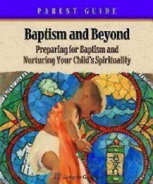 Baptism and Beyond Parent Booklet
