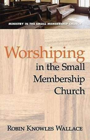 Worshiping in the Small Membership Church - eBook [ePub]