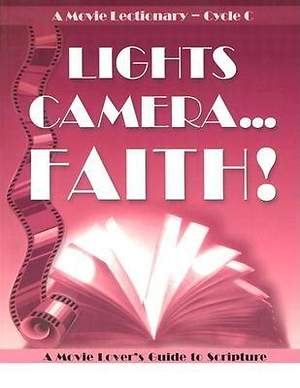 Lights, Camera...Faith!  Cycle C