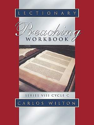 Lectionary Preaching Workbook Series VIII Cycle C