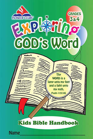 Pioneer Clubs Exploring God`s Word Kids Bible Handbook (Grades 3-4)