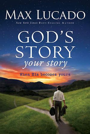 God`s Story, Your Story