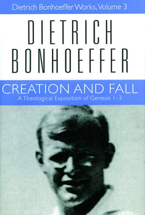 Creation and Fall: A Theological Exposition of Genesis 1-3