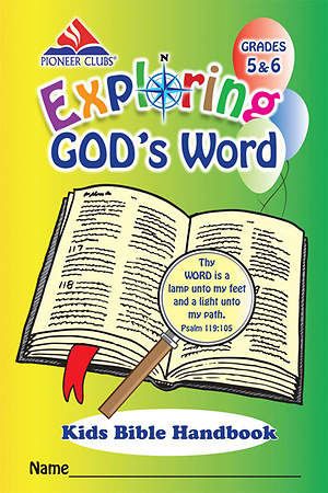 Pioneer Clubs Exploring God`s Word Kids Bible Handbook (Grades 5-6)