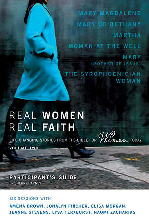Real Women, Real Faith Volume 2 Participant`s Guide