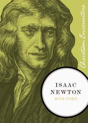 Christian Encounters Series: Isaac Newton