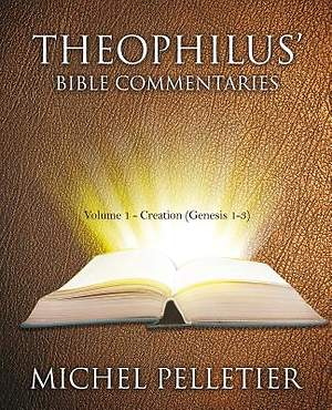 Theophilus' Bible Commentaries
