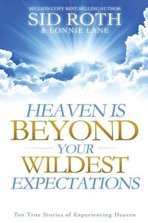 Heaven Is Beyond Your Wildest Expectations [ePub Ebook]