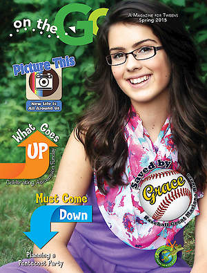 On the Go: A Magazine for Tweens Spring 2015