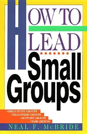 How to Lead Small Groups