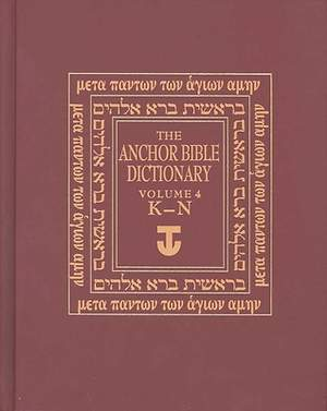 The Anchor Bible Dictionary Volume 4