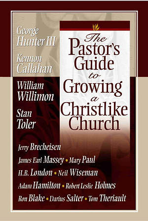 The Pastor`s Guide to Growing a Christlike Church