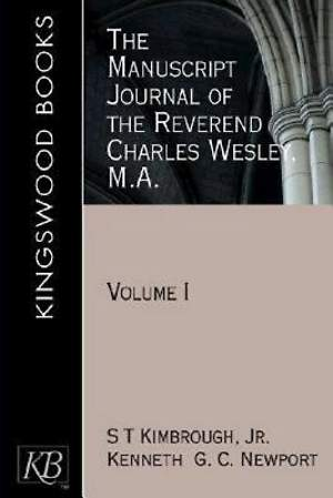 The Manuscript Journal of the Reverend Charles Wesley, M.A.,
