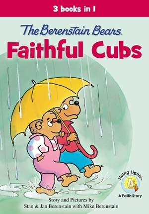 The Berenstain Bears Faithful Cubs