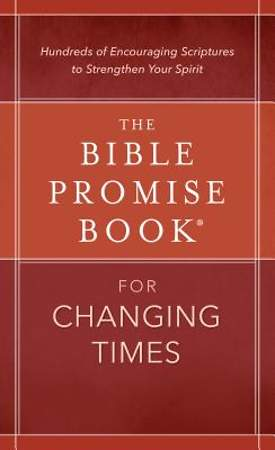 The Bible Promise Book(r) for Changing Times