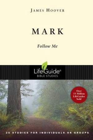 LifeGuide Bible Study - Mark
