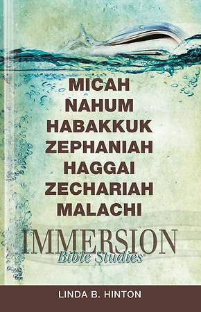 Immersion Bible Studies: Micah, Nahum, Habakkuk, Zephaniah, Haggai, Zechariah, Malachi - eBook [ePub]