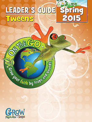 On the Go: Tweens Leader's Guide Spring 2015