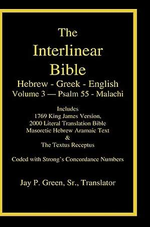 Interlinear Hebrew Greek English Bible, Volume 3 of 4 Volume Set, Psalm 55 - Malachi