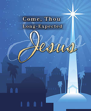 Come Thou Long Expected Jesus - Isaiah 2:5 - Christmas Bulletin, Legal Size Package of 100