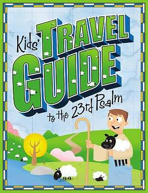 Kids` Travel Guide to the 23rd Psalm