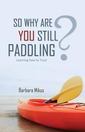 So Why Are You Still Paddling? [Adobe Ebook]