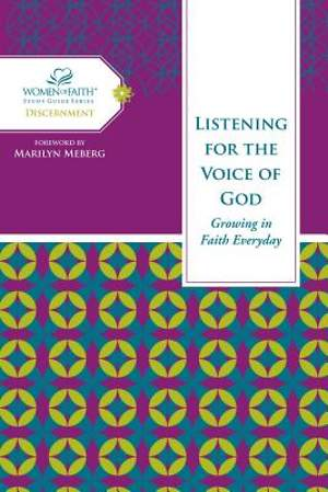 Listening for the Voice of God- Women of Faith Study Guide Series