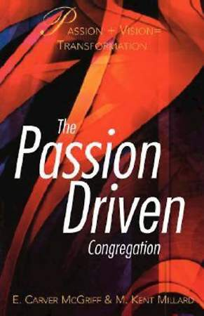 The Passion-Driven Congregation