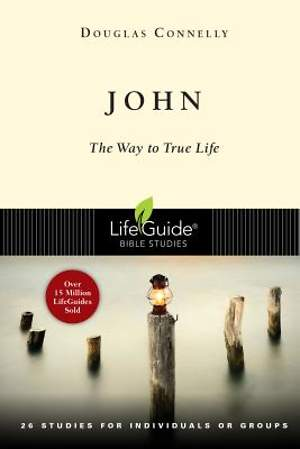 LifeGuide Bible Study - John
