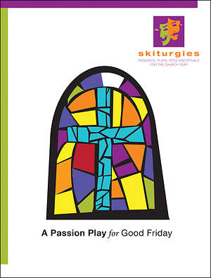 A Passion Play for Good Friday
