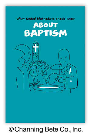 What United Methodist Should Know About Baptism