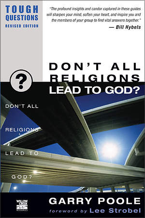 Don`t All Religions Lead to God?