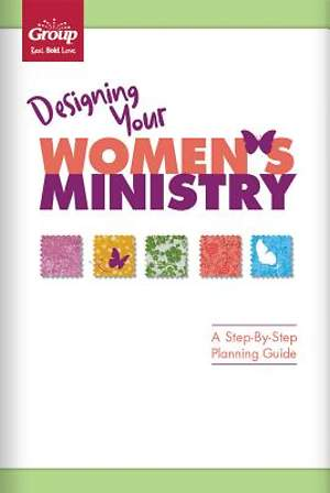 Designing Your Women`s Ministry