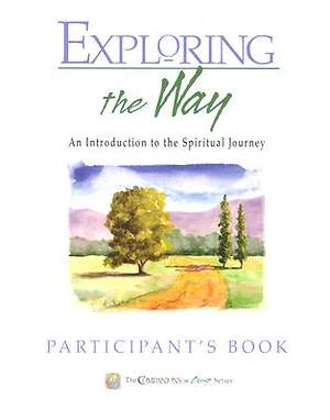 Companions in Christ Exploring the Way Participant Book