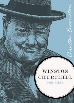 Christian Encounters Series: Winston Churchill