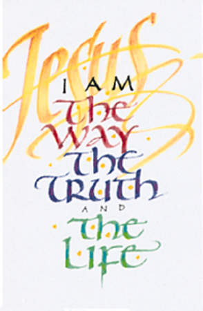 I am the Way, the Truth and the Life (Package of 25)