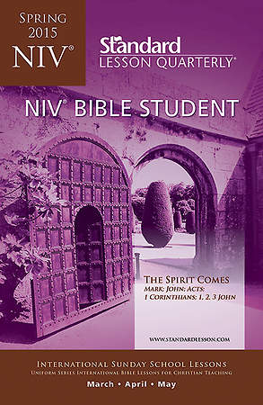 Standard Lesson Quarterly NIV Bible Student Book Spring 2015
