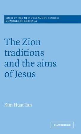 The Zion Traditions and the Aims of Jesus