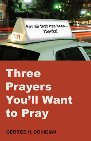 Three Prayers You'll Want to Pray [ePub Ebook]