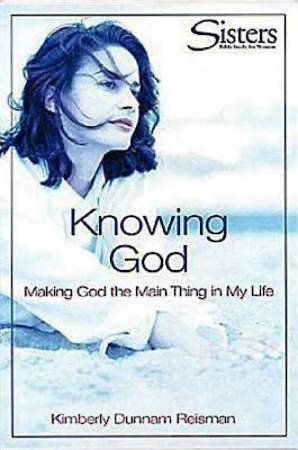 Sisters Bible Study for Women: Knowing God