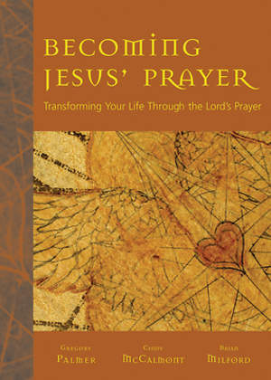 Becoming Jesus` Prayer