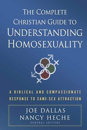 The Complete Christian Guide to Understanding Homosexuality