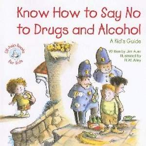 Know How to Say No to Drugs and Alcohol
