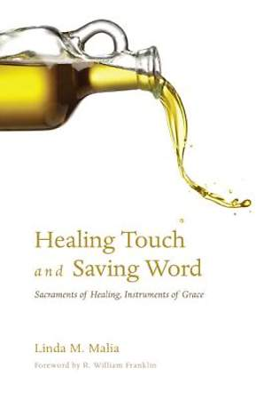 Healing Touch and Saving Word