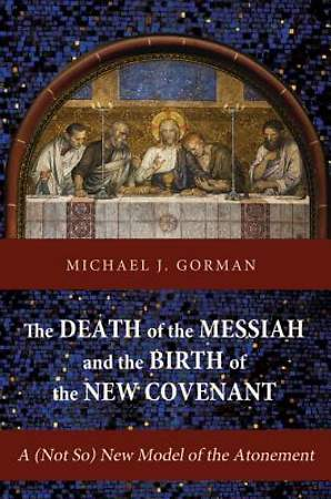 The Death of the Messiah and the Birth of the New Covenant [ePub Ebook]